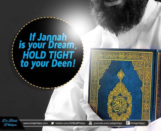 If Jannah is your dream, hold tight to your deen