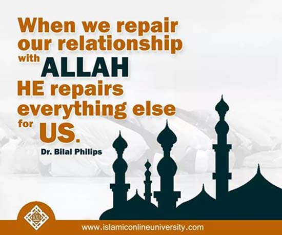 Dr Bilal Philips quote onour relationship with Allah