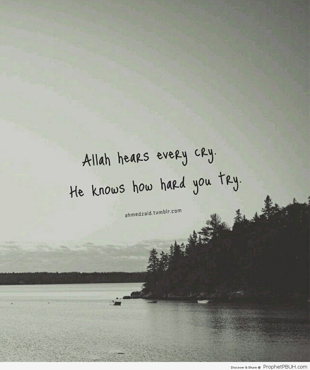 Indeed Allah knows you and sees you and cares about you more than you can imagine