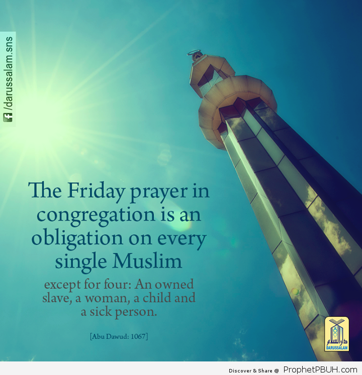 """Obligation of Friday Prayer It was reported from Tariq bin Shihab may Allah be pleased with him from the Prophet peace be upon him that he peace be upon him said_ """"The Friday prayer in co"""