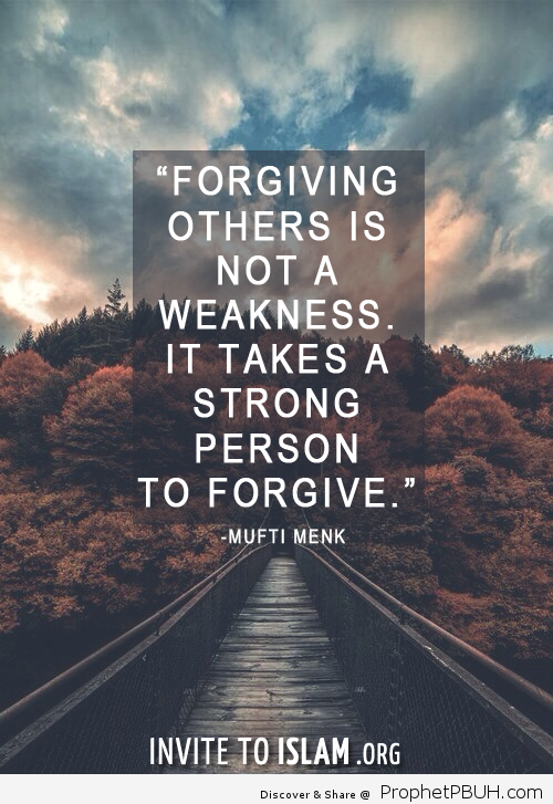 invitetoislam_ Forgiving others is not a weakness